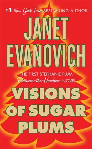 Visions of Sugar Plums: A Stephanie Plum Holiday Novel (A Between the Numbers Novel