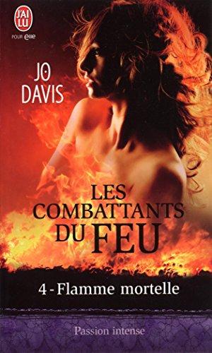 Les combattants du feu (Tome 4) - Flamme mortelle pdf, epub