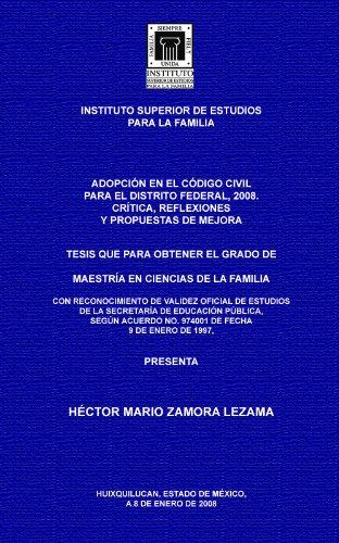 ADOPCIÓN EN EL CÓDIGO CIVIL PARA EL DISTRITO FEDERAL, 2008. por Hector Mario Zamora Lezama