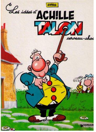 Achille Talon, tome 1 par Greg