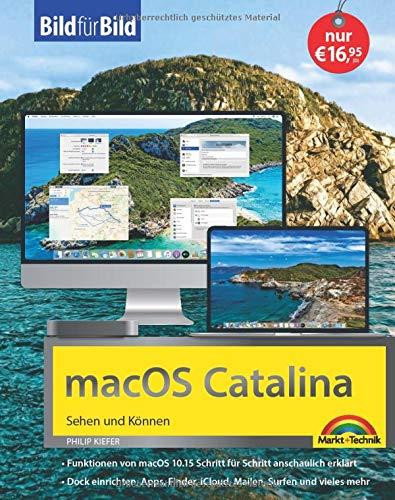 macOS 10.15 Catalina Bild für Bild - die Anleitung in Bilder - ideal für Einsteiger und Umsteiger: für alle MAC - Modelle geeignet