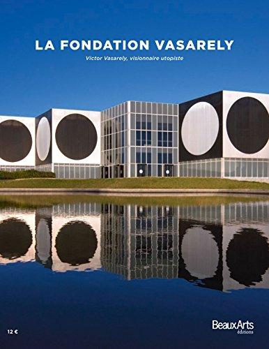 La fondation Vasarely : Victor Vasarely, visionnaire utopiste par Pierre Vasarely