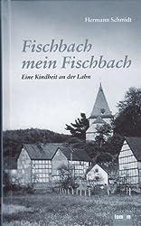 Fischbach mein Fischbach: Eine Kindheit an der Lahn