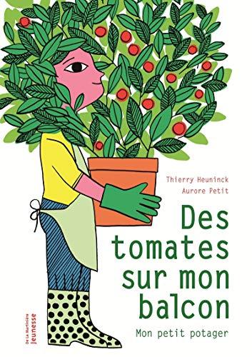 Des tomates sur mon balcon : Mon petit potager (Petite Tomaten)