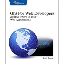GIS for Web Developers: Adding Where to Your Web Applications