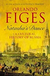 Natasha's Dance: A Cultural History of Russia by Orlando Figes (2002-10-03)