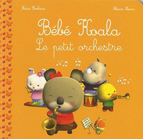 Petite Histoire Bb Koala - Le petit orchestre