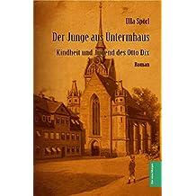 Der Junge aus Untermhaus: Kindheit und Jugend des Otto Dix (Lebensreise eines Malers 1)