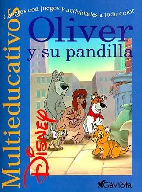 Oliver y Su Pandilla: Cuentos con juegos y actividades a todo color (Multieducativos Disney)