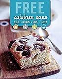 free cuisiner sans gluten lait oeufs sucre
