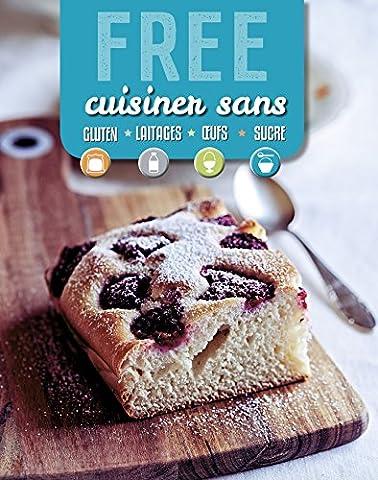Free : Cuisiner sans gluten, lait, oeufs, sucre