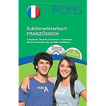 PONS Schülerwörterbuch Französisch: Französisch-Deutsch und Deutsch-Französisch. Mit dem Wortschatz aller aktuellen Schulbücher.