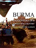 Burma: Encounters in a Forgotten Country [OV]