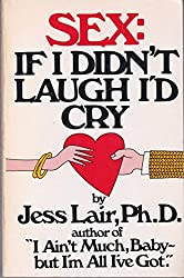 Sex: If I Didn't Laugh, I'd Cry by Jess Lair (October 19,1979)