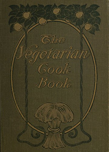 The Vegetarian Cook Book Substitutes For Flesh Foods