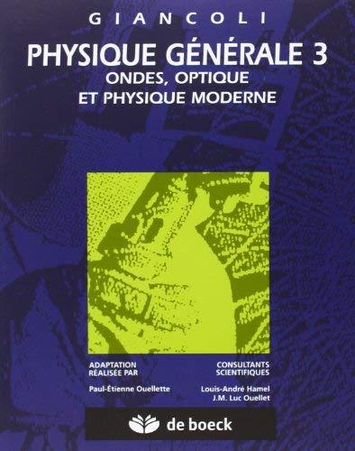 PHYSIQUE GENERALE. Tome 3, Onde, optique et physique moderne by Collectif;Douglas Giancoli(1993-06-08) par Collectif;Douglas Giancoli