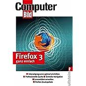 Firefox 3 ganz einfach: Internetprogramm optimal einrichten