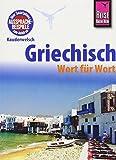 Griechisch - Wort für Wort: Kauderwelsch-Sprachführer von Reise Know-How