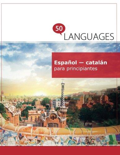 Español - catalán para principiantes: Un libro en dos idiomas por Dr. Johannes Schumann