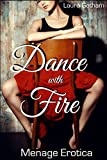 Dance with Fire: Menage Erotica (English Edition)