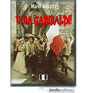 Viva Garibaldi! (Grande e piccola storia) [Edizione Kindle]