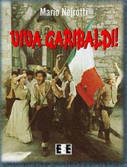 Viva Garibaldi! (Grande e piccola storia Vol. 18) (Italian Edition) by [Mario Nejrotti]