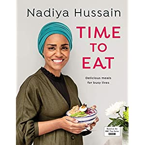 Nadiya Hussain – Time to Eat: Delicious, time-saving meals using simple store-cupboard ingredients 2