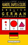 Numbers, Shapes and Colors - English to German Flash Card Book: Black and White Edition - German for Kids (German Bilingual Flashcards, Band 4)