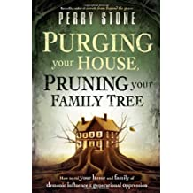 PURGING YOUR HOUSE PRUNING YOUR FAMIL