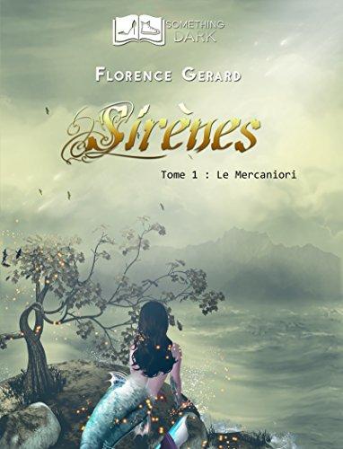 Sirènes, tome 1 : Le Mercaniori par [Gérard, Florence]