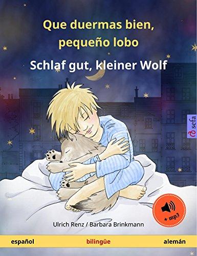 Que duermas bien, pequeño lobo Schlaf gut, kleiner Wolf (español alemán). Libro infantil bilingüe, a partir de 2-4 años, con audiolibro mp3 descargable (Sefa Libros ilustrados en dos idiomas)