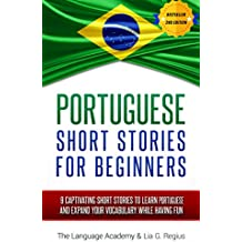 Portuguese: Short Stories For Beginners - 9 Captivating Short Stories to Learn Portuguese & Expand Your Vocabulary While Having Fun (English Edition)