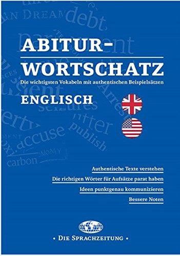 Abitur-Wortschatz Englisch: Die wichtigsten Vokabeln mit authentischen Beispielsätzen