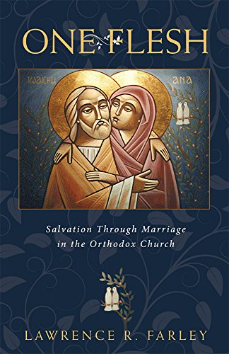 One Flesh: Salvation through Marriage in the Orthodox Church (English Edition)