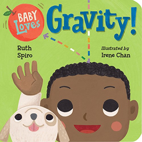 for the love of physics Baby Loves Gravity! (Baby Loves Science, Band 5)