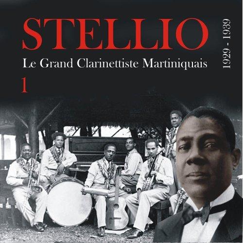 Stellio, Le Grand Clarinettiste Martiniquais (1929 - 1939), Vol. 1