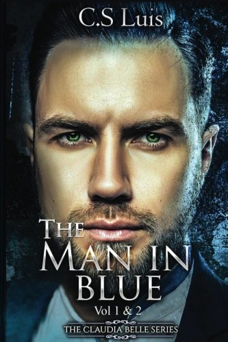 The Man in Blue (The Claudia Belle Series, Band 1) Bella Blue Band