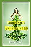 Recettes de Cuisine Végétarienne: Comment Composer Une Recette De Cuisine Vegan Pour Tous Les Jours ?