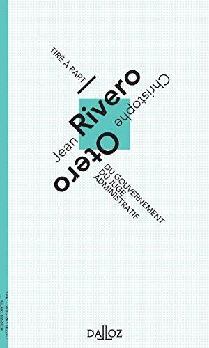 Du gouvernement du juge administratif. Jean Rivero par... - 1re édition