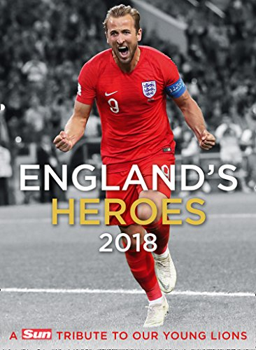 England's Heroes: A Tribute to Our Young Lions por The Sun