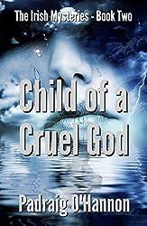 Child of a Cruel God (The Irish Mysteries Book 2)