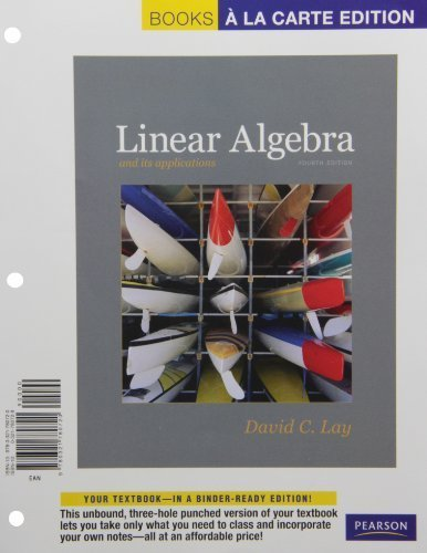 Linear Algebra and Its Applications, Books a la Carte Edition (4th Edition) 4th edition by Lay, David C. (2011) Loose Leaf