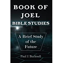 Book of Joel-Bible Studies: A Brief Study of the Future