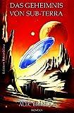 Das Geheimnis von Sub-Terra: Cassiopeiapress Science Fiction