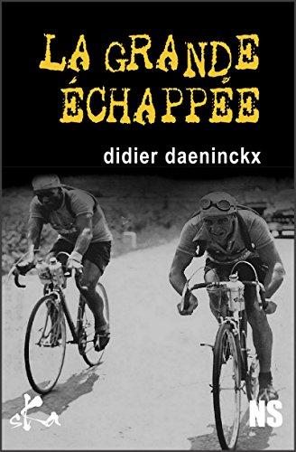 La grande échappée: Nouvelle noire par Didier Daeninckx