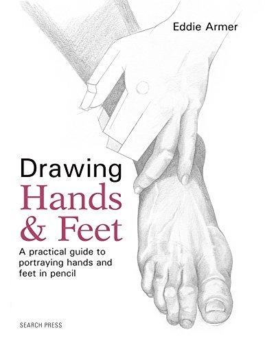 Drawing Hands & Feet: A Practical Guide to Portraying Hands and Feet in Pencil por Eddie Armer