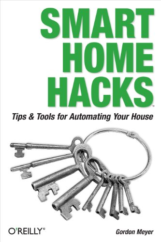 Smart Home Hacks: Tips & Tools for Automating Your House (English Edition)
