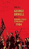 George Orwell - De la guerre civile espagnole à 1984 (HISTOIRE POLITI) - Format Kindle - 9782895966517 - 7,99 €