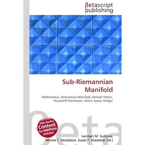 Sub-Riemannian Manifold: Mathematics, Riemannian Manifold, Intrinsic Metric, Hausdorff Dimension, Metric Space, Integer