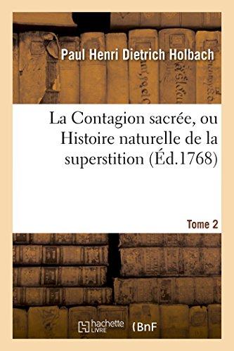 La Contagion sacrée, ou Histoire naturelle de la superstition. Tome 2 par Paul Henri Dietrich Holbach